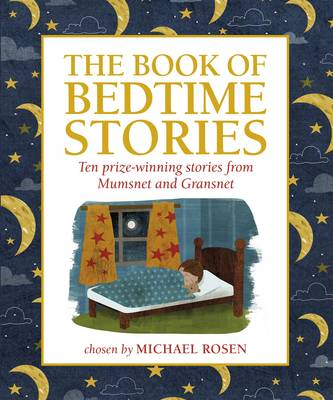 The Book of Bedtime Stories: Ten Prize-winning Stories from Mumsnet and Gransnet - Mumsnet