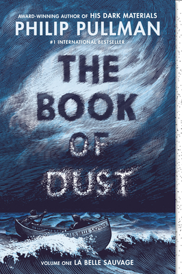 The Book of Dust: La Belle Sauvage (Book of Dust, Volume 1) - Pullman, Philip