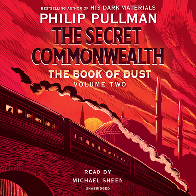 The Book of Dust: The Secret Commonwealth (Book of Dust, Volume 2) - Pullman, Philip, and Sheen, Michael (Read by)