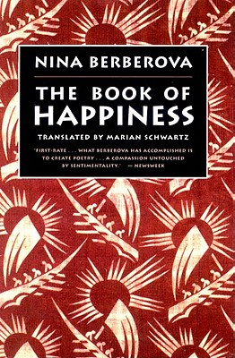 The Book of Happiness - Berberova, Nina