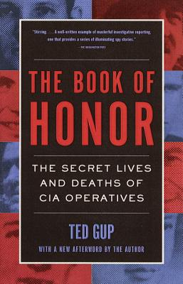 The Book of Honor: The Secret Lives and Deaths of CIA Operatives - Gup, Ted