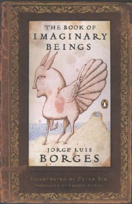 The Book of Imaginary Beings - Borges, Jorge Luis, and Hurley, Andrew, Professor (Translated by), and Guerrero, Margarita