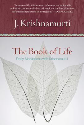 The Book of Life: Daily Meditations with Krishnamurti - Krishnamurti, Jiddu