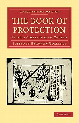 The Book of Protection: Being a Collection of Charms - Gollancz, Hermann (Edited and translated by)