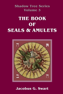The Book of Seals & Amulets - Swart, Jacobus G