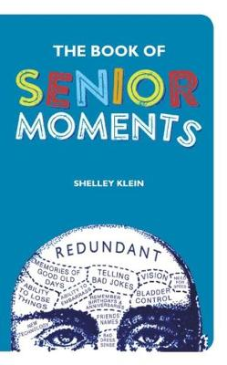The Book of Senior Moments - Klein, Shelley (Text by)