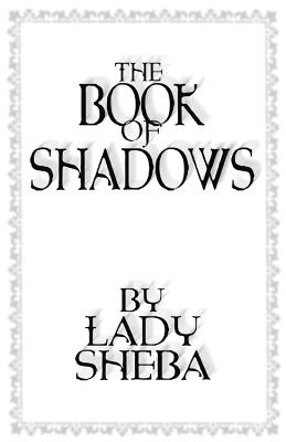 The Book of Shadows - Sheba, Lady