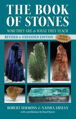 The Book of Stones: Who They Are and What They Teach - Simmons, Robert, and Ahsian, Naisha, and Ravel, Hazel (Contributions by)
