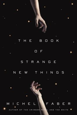 The Book of Strange New Things - Faber, Michel