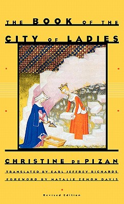 The Book of the City of Ladies - De Pizan, Christine, and Richards, Earl Jeffrey (Translated by), and Davis, Natalie Zemon (Foreword by)