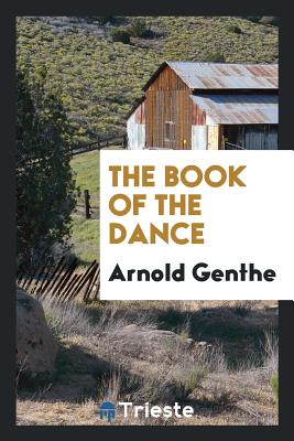 The Book of the Dance - Genthe, Arnold