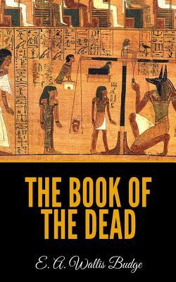 The Book Of The Dead - Budge, E a Wallis