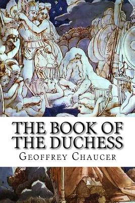 The Book of the Duchess - Chaucer, Geoffrey