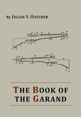 The Book of the Garand - Hatcher, Julian S
