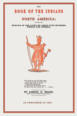 The Book of the Indians of North America - Drake, Samuel Gardner