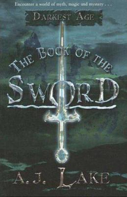 The Book of the Sword - Lake, A J