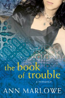 The Book of Trouble: A Romance - Marlowe, Ann