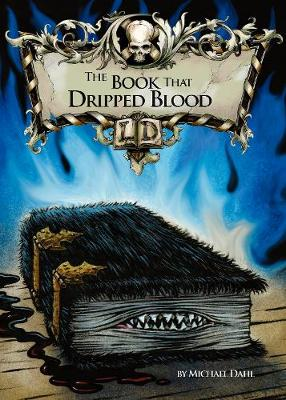 The Book That Dripped Blood - Dahl, Michael