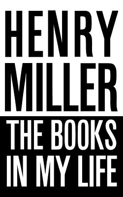 The Books in My Life - Miller, Henry
