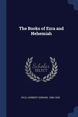 The Books of Ezra and Nehemiah - Ryle, Herbert Edward