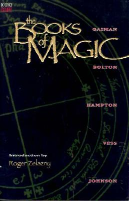 The Books of Magic - Gaiman, Neil, and Zelazny, Roger (Introduction by), and Kahan, Bob (Editor)