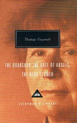 The Bookshop; The Gate of Angels; The Blue Flower - Fitzgerald, Penelope