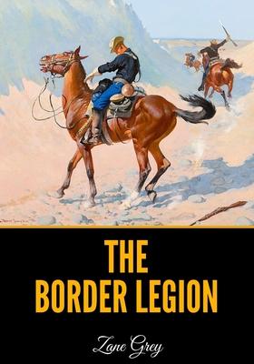 The Border Legion - Grey, Zane