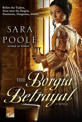 The Borgia Betrayal - Poole, Sara