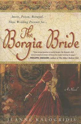 The Borgia Bride - Kalogridis, Jeanne