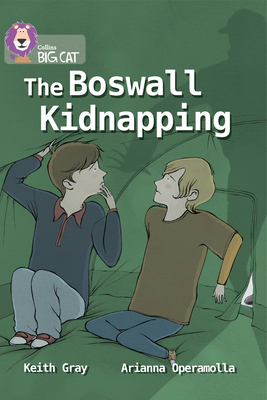 The Boswall Kidnapping: Band 17/Diamond - Gray, Keith, and Collins Big Cat (Prepared for publication by)