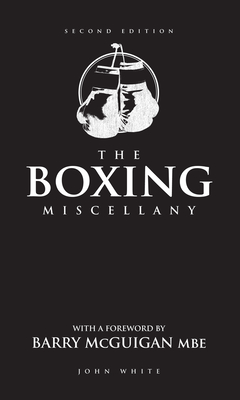 The Boxing Miscellany - White, John