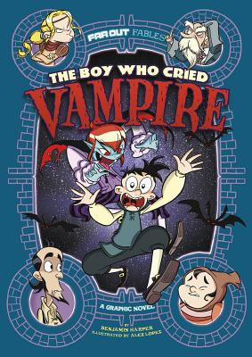 The Boy Who Cried Vampire: A Graphic Novel - Harper, Benjamin, and Reed, Jaymes