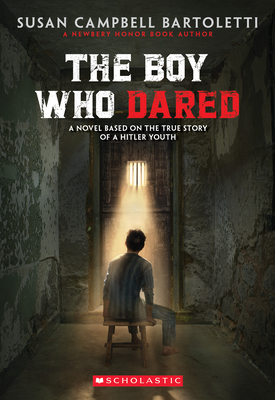 The Boy Who Dared - Bartoletti, Susan Campbell