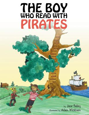 The Boy Who Read with Pirates - Talley, Jane