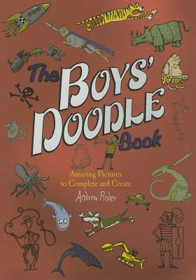 The Boys' Doodle Book: Amazing Picture to Complete and Create - Pinder, Andrew