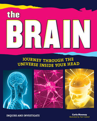 The Brain: Journey Through the Universe Inside Your Head - Mooney, Carla