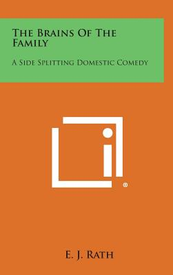 The Brains of the Family: A Side Splitting Domestic Comedy - Rath, E J