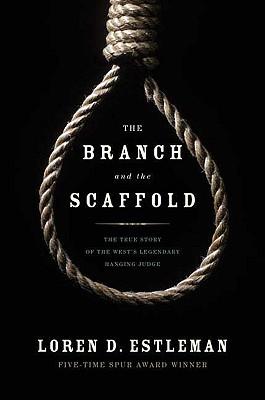 The Branch and the Scaffold - Estleman, Loren D