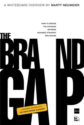 The Brand Gap: Revised Edition - Neumeier, Marty
