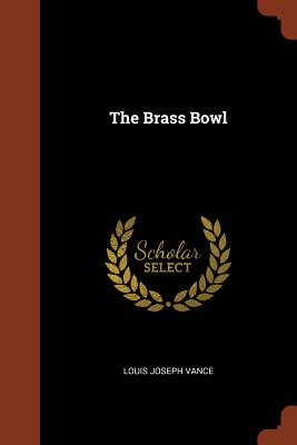 The Brass Bowl - Vance, Louis Joseph