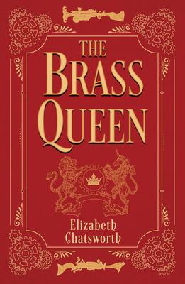 The Brass Queen - Chatsworth, Elizabeth