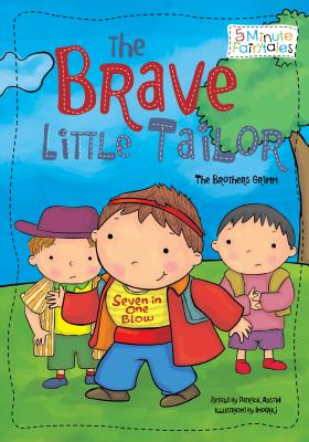 The Brave Little Tailor - Brothers Grimm, and Austin, Patrick (Retold by)