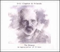 The Breeze: An Appreciation of J.J. Cale - Eric Clapton