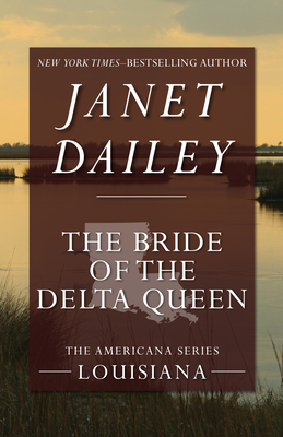 The Bride of the Delta Queen - Dailey, Janet