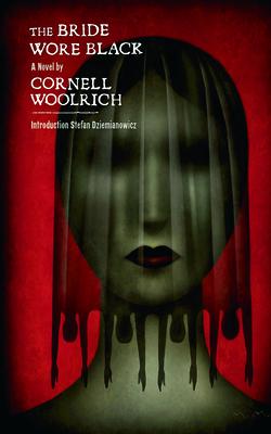 The Bride Wore Black - Woolrich, Cornell