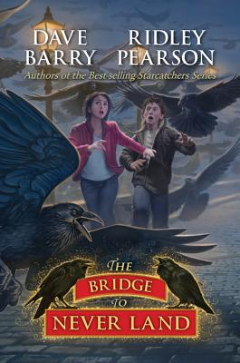 The Bridge to Never Land - Barry, Dave, Dr., and Pearson, Ridley