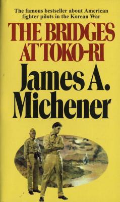 The Bridges of Toko-Ri - Michener, James A