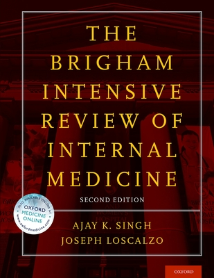 The Brigham Intensive Review of Internal Medicine - Singh, Ajay K. (Editor), and Loscalzo, Joseph (Editor)