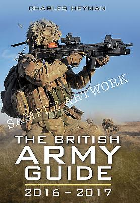 The British Army Guide 2016-2017 - Heyman, Charles