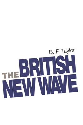 The British New Wave: A Certain Tendency? - Taylor, B F